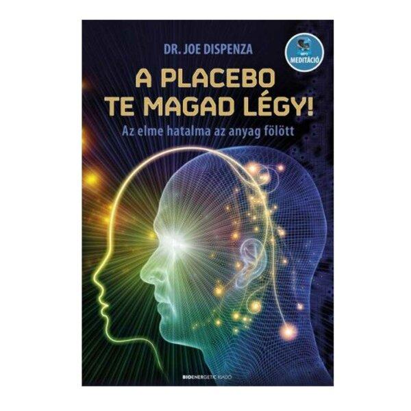 A placebo te magad légy!